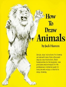 How to Draw Animals by Jack Hamm